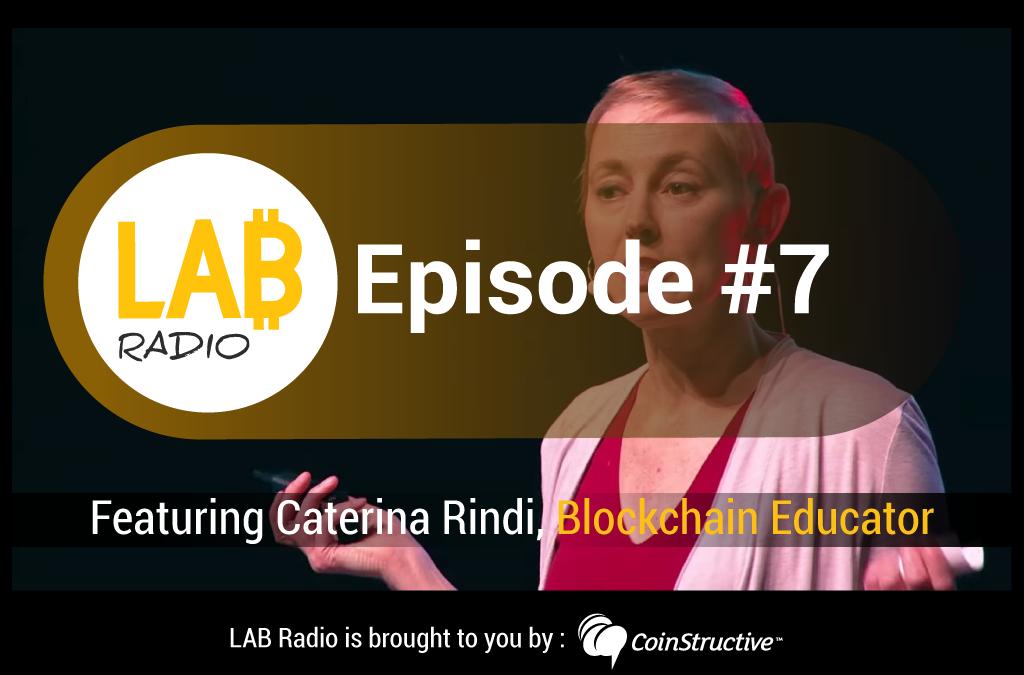 LAB Radio Episode 7 – Caterina Rindi, Blockchain Educator and Consultant