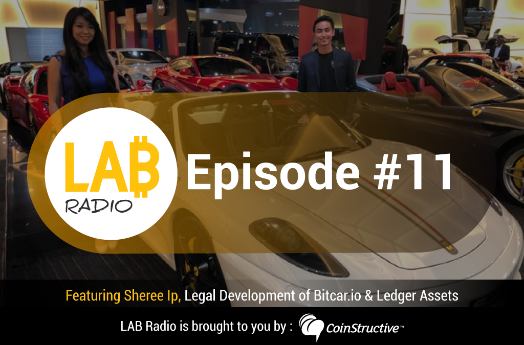 LAB Radio Episode 11 – Sheree Ip, Legal and Blockchain Development of Bitcar.io and Ledger Assets