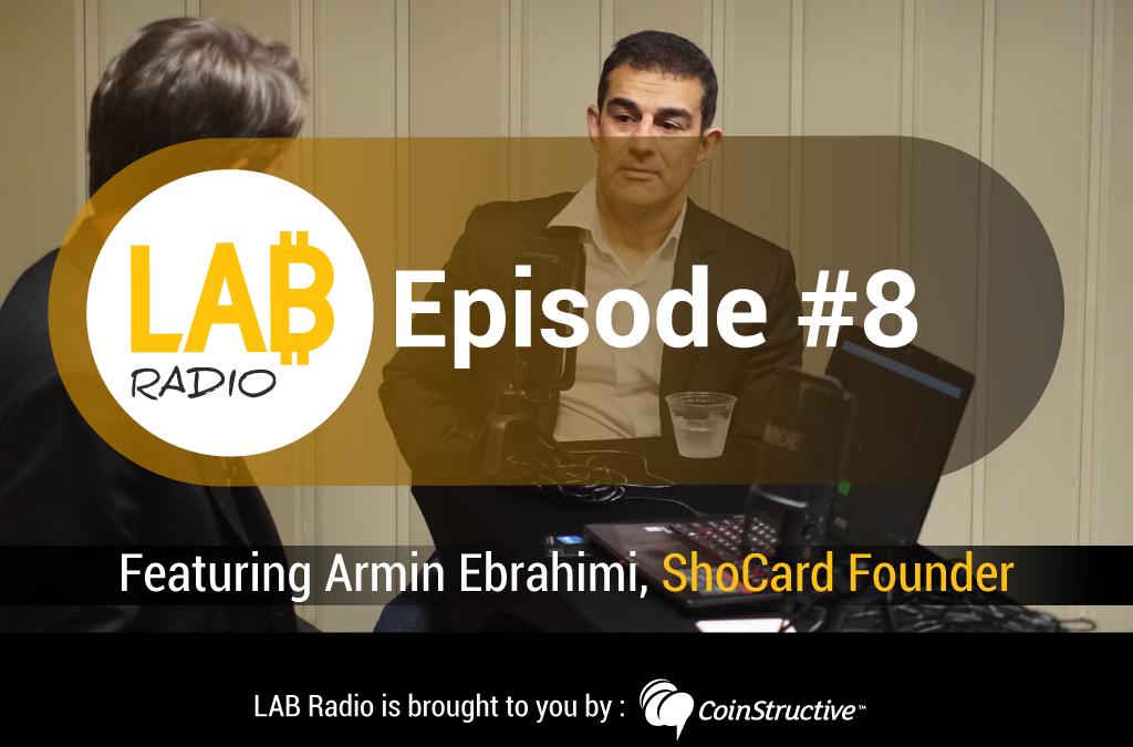 LAB Radio Episode 8 – Armin Ebrahimi, Silicon Valley veteran, entrepreneur and founder of ShoCard