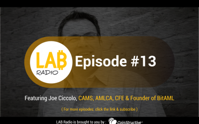 LAB Radio Episode 13 – Joseph Ciccolo, CAMS, AMLCA, CFE and founder of BitAML