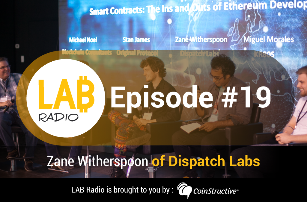 "LAB Radio Episode 19 – Zane Witherspoon ""DJ Eth Ledger"", co-founder of The Bureau and Dispatch Labs"