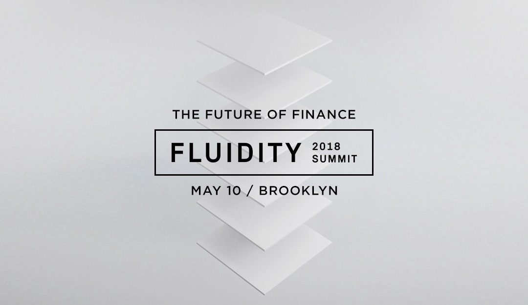 Adventures in Blockchain Week NY 2018 – The Fluidity Summit