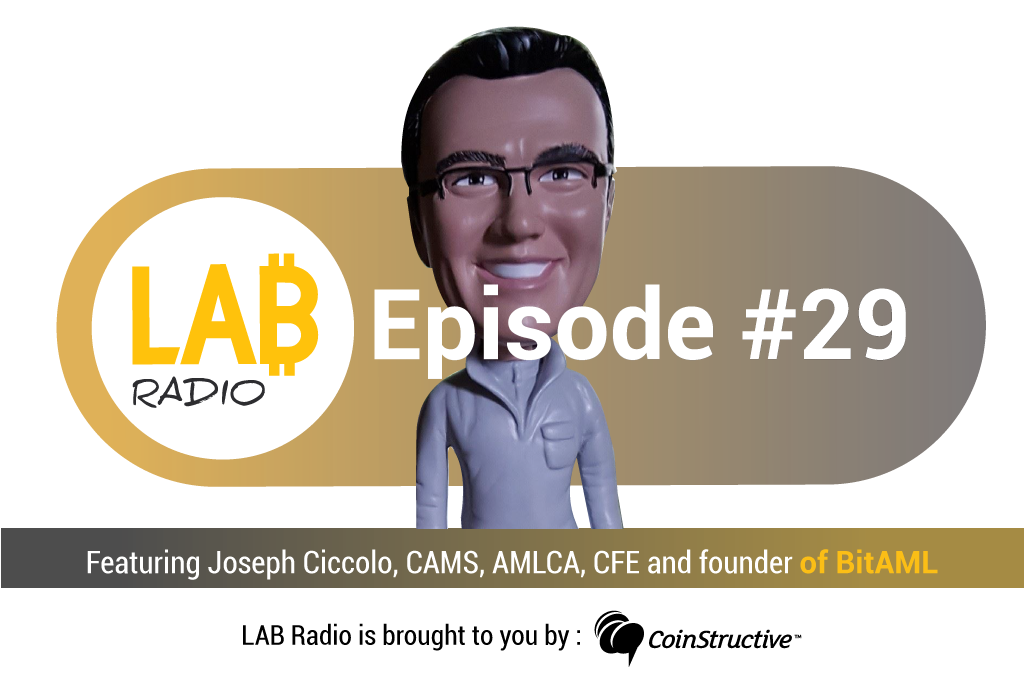 LAB Radio Episode 29 – What are Securities vs. Utility Tokens? Featuring Joe Ciccolo, CAMS, AMLCA, CFE and founder of BitAML