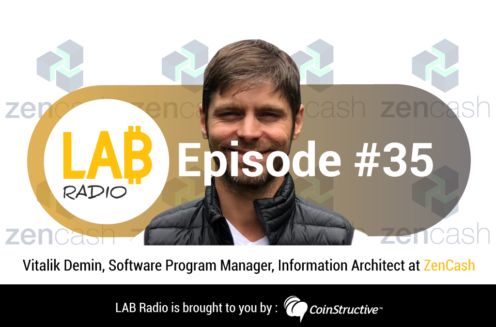 LAB Radio Episode 35 – What is User Experience (UX)? Featuring Vitalik Demin, Software Program Manager and Information Architect at Horizen (formerly ZenCash)