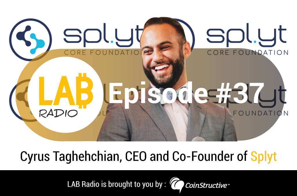 LAB Radio Episode 37 – What's a Decentralized Marketplace Protocol? Featuring Cyrus Taghehchian from Spl.yt