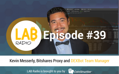 LAB Radio Episode 39 – Exploring The Bitshares Ecosystem, Graphene, and DEXs featuring Kevin Messerly, Proxy and DEXBot Team Manager