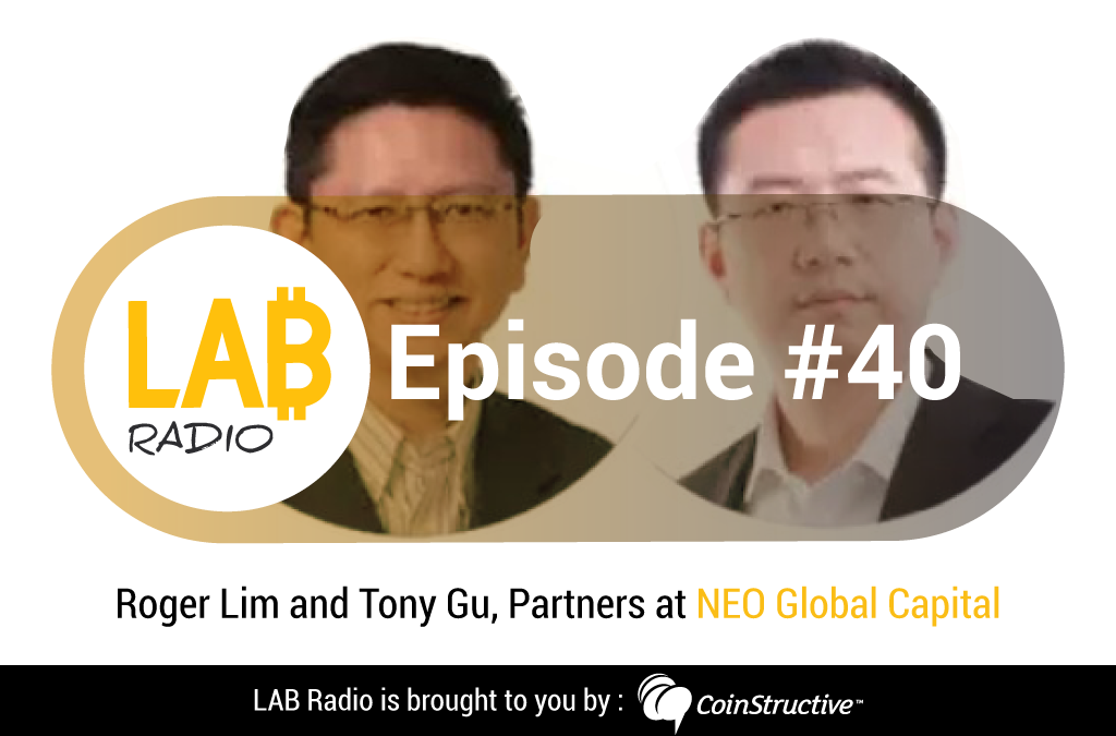 LAB Radio Episode 40 – NEO Global Capital fund, investing in Asia, emerging markets and the Blockchain