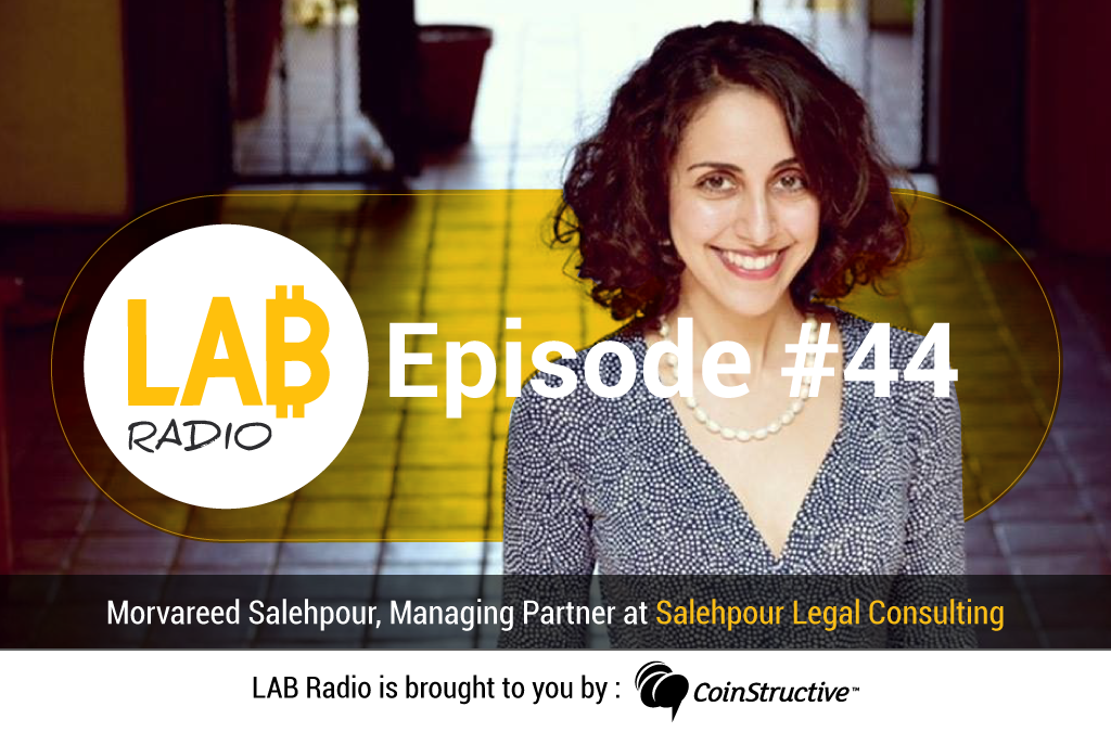 LAB Radio Episode 44 – Blockchain Regulation and Crypto's Legal side with Morvareed Salehpour