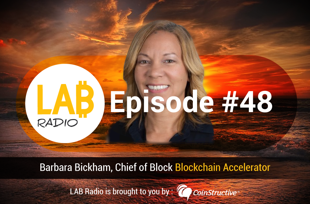 LAB Radio Episode 48 – The International Blockchain Accelerator (IBA) with Barbara Bickham