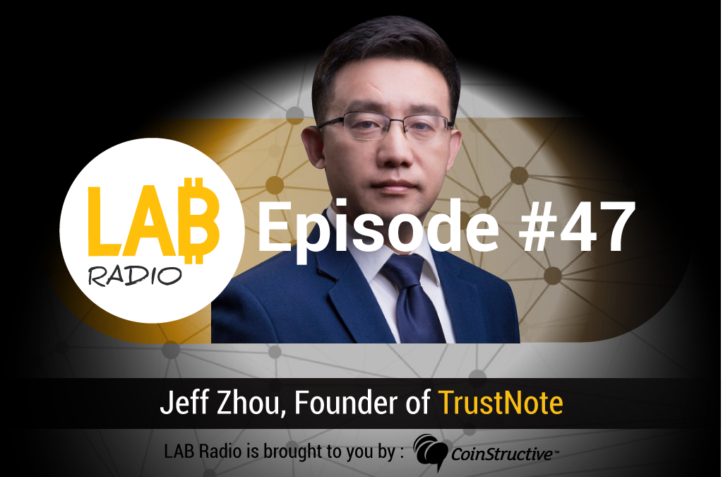LAB Radio Episode 47 – TrustNote, a mineable, public DAG ledger with a two-tier consensus mechanism