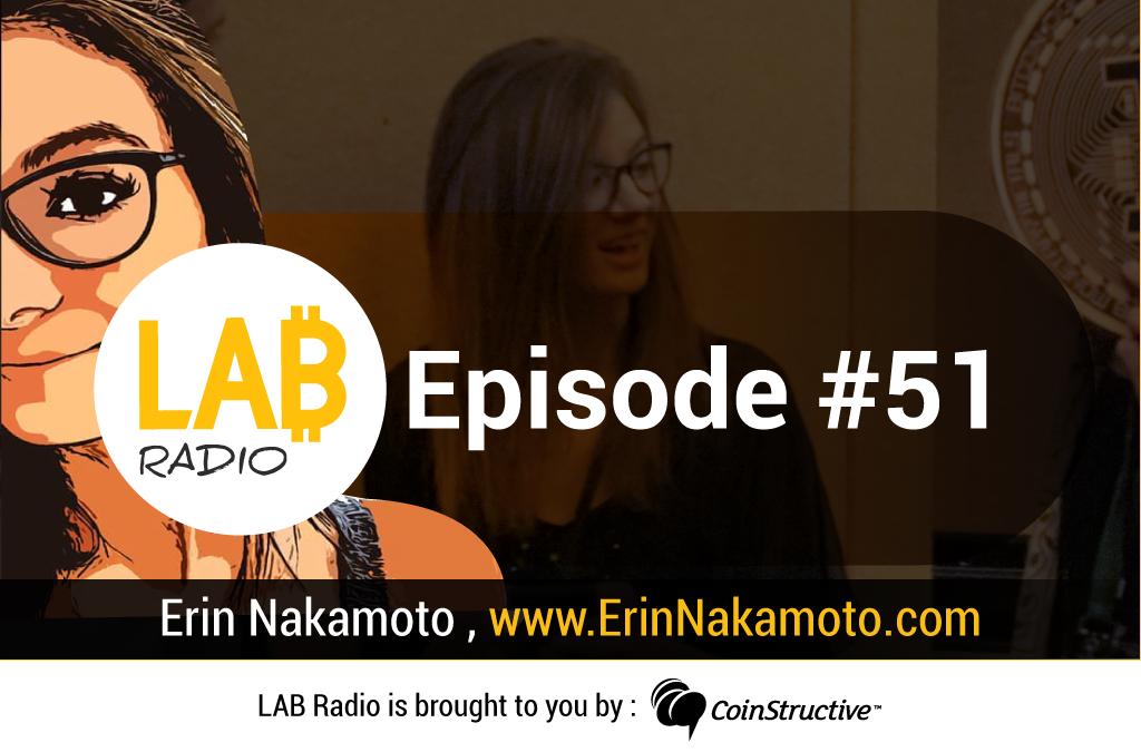 LAB Radio Episode 51 – A chat with Erin Nakamoto Las Vegas Bitcoin Meetup Organizer [CryptoBlockCon Coverage]