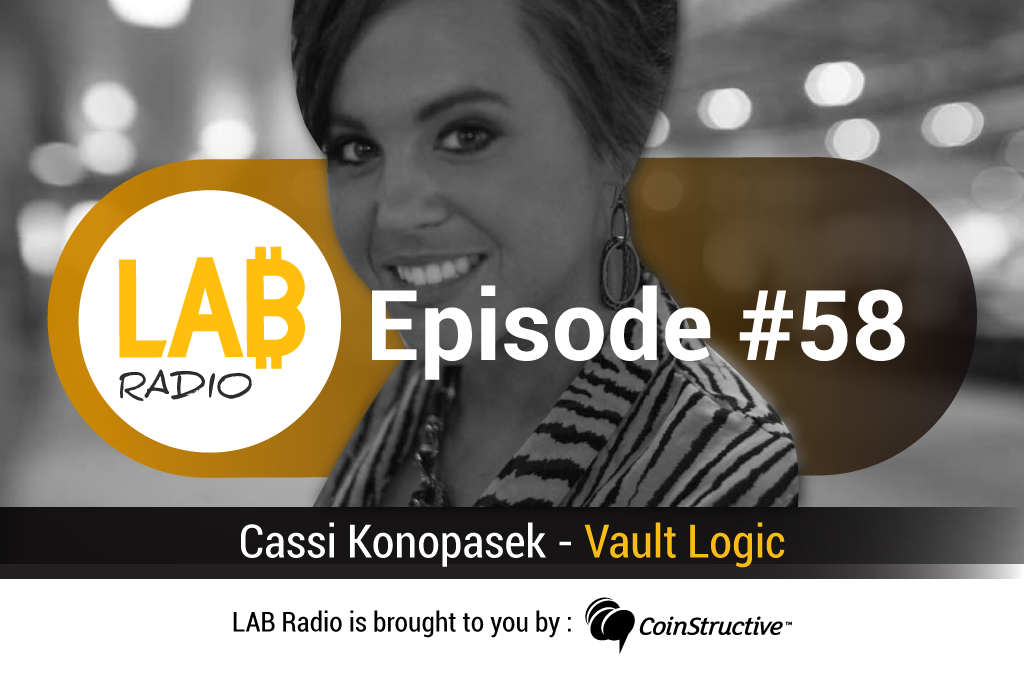 LAB Radio Episode 58 – What is Vault Logic? A Bitcoin Kiosk Provider and Services Portal