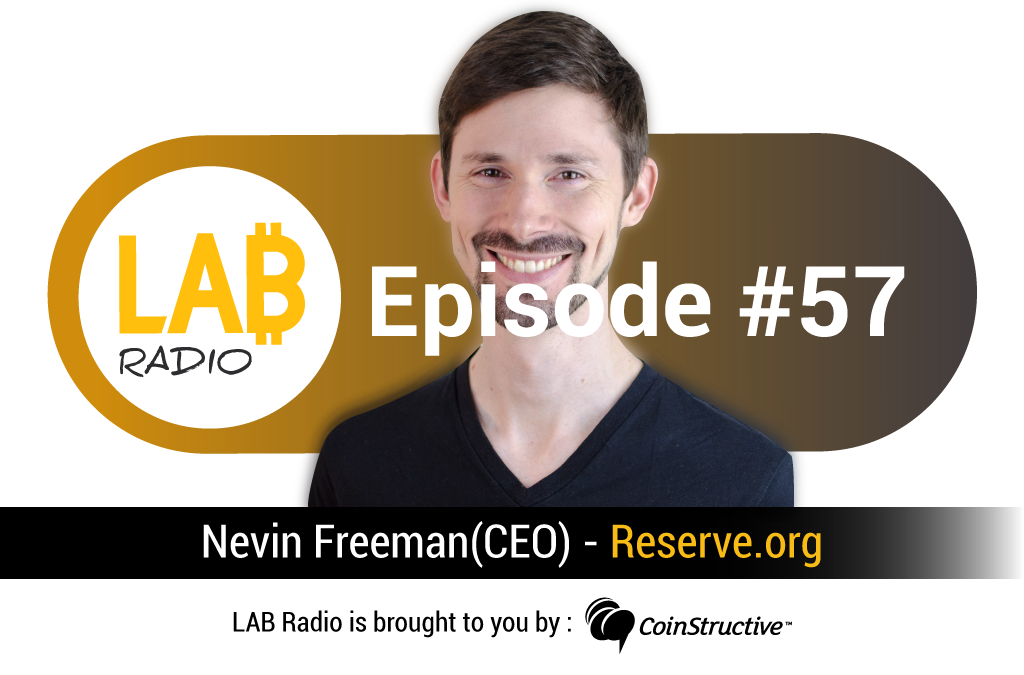 LAB Radio Episode 57 – Reserve Protocol, an alternative to stablecoin projects with Nevin Freeman