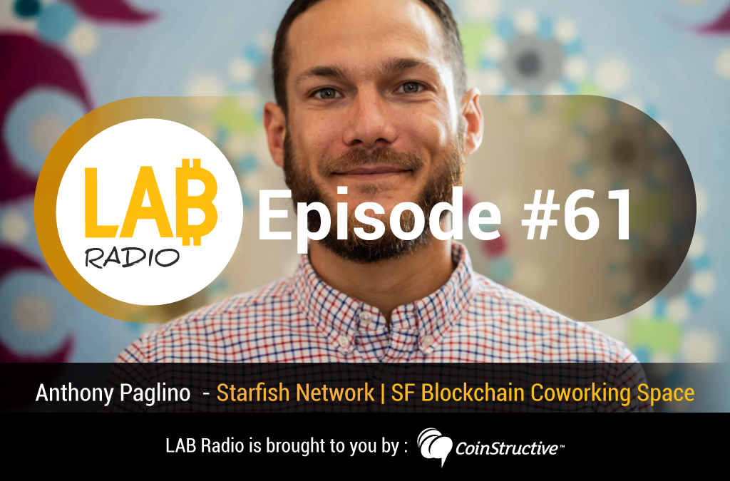 LAB Radio Episode 61 – Anthony Paglino – Community Manager – Starfish Network SF