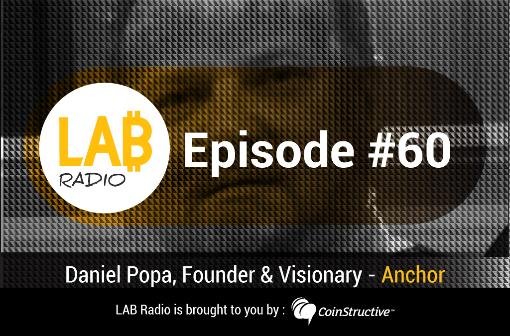 LAB Radio Episode 60 – Anchor, a Stable-coin Pegged to the Global Economy with Daniel Popa CEO