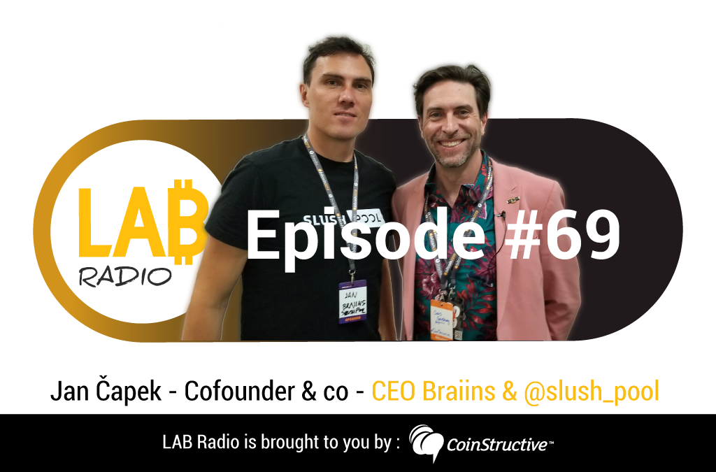 LAB Radio Ep 69 – Bitcoin2019 – Jan Čapek – Cofounder & Co-CEO of Braiins