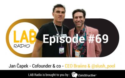 LAB Radio Ep 69 – Bitcoin2019 – Jan Čapek – Cofounder & Co-CEO of Braiins