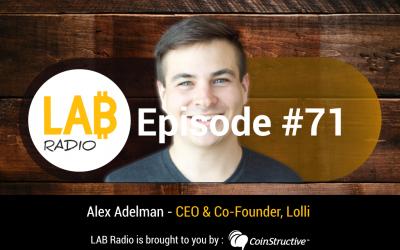 LAB Radio Ep 71 – Bitcoin 2019, Alex Adelman, CEO of Lolli