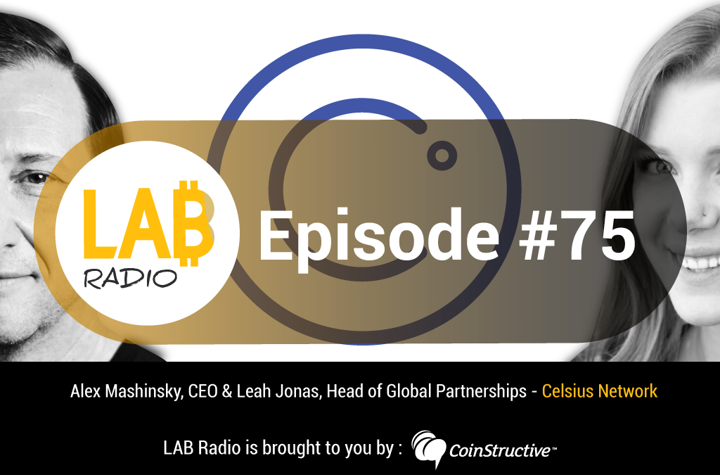 LAB Radio Ep 75 – Celsius Network