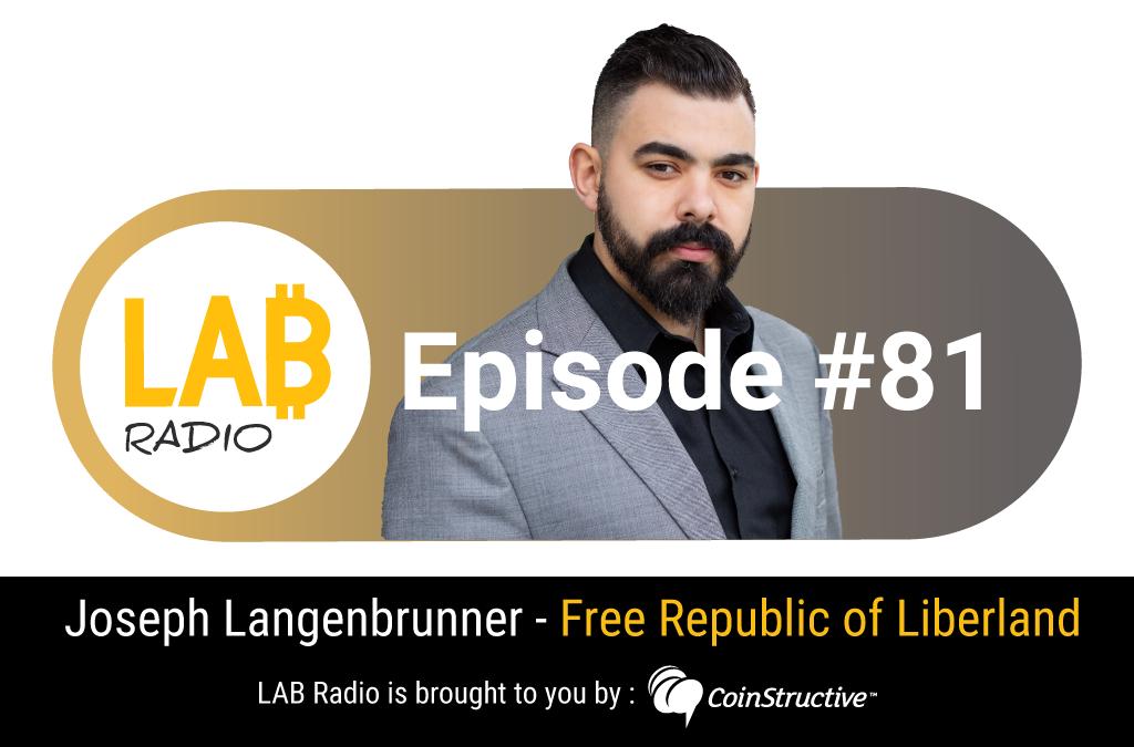 LAB Radio – Ep 81 – The Free Republic of Liberland with Joseph Langenbrunner