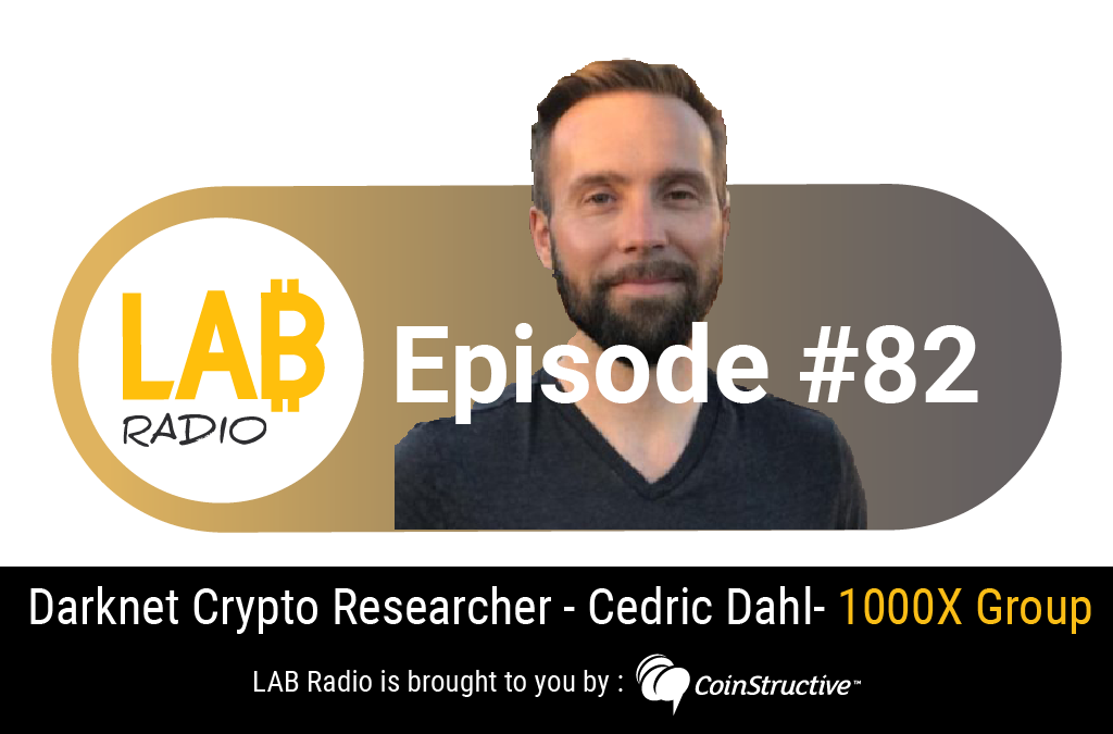 Ep 82 – Darknet Crypto Research with Cedric Dahl